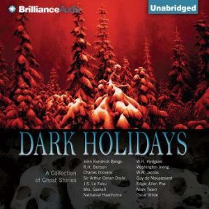 Dark Holidays A Collection of Ghost Stories, Various