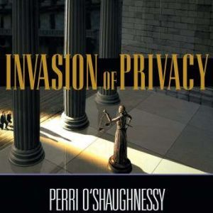 Invasion of Privacy, Perri O'Shaughnessy