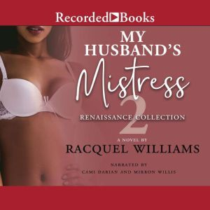 My Husband's Mistress 2 The Renaissance Collection, Racquel Williams