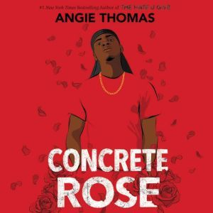 Concrete Rose, Angie Thomas