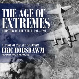 The Age of Extremes 1914-1991, Eric Hobsbawm