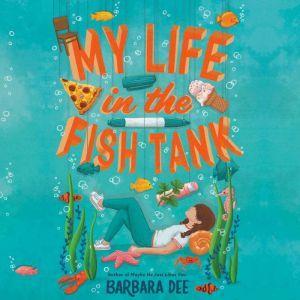 My Life in the Fish Tank, Barbara Dee