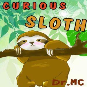 Curious Sloth: Children Books Ages 1-3, Dr. MC