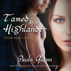 Tamed by a Highlander: The Children of the Mist Series, Book 3, Paula Quinn
