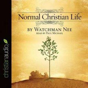 Normal Christian Life, Watchman Nee