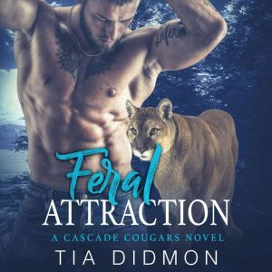 Feral Attraction Steamy Shifter Romance, Tia Didmon
