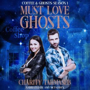 Must Love Ghosts Coffee and Ghosts Season 1, Charity Tahmaseb