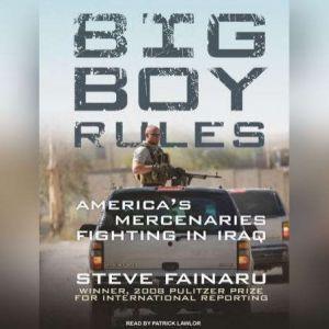 Big Boy Rules America's Mercenaries Fighting in Iraq, Steve Fainaru