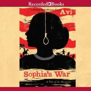 Sophia's War A Tale of the Revolution, Avi
