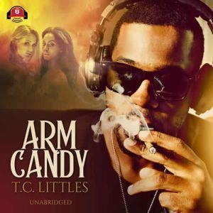 Arm Candy, T. C. Littles
