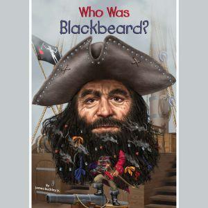 Who Was Blackbeard?, James Buckley, Jr.