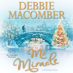 Mr. Miracle: A Christmas Novel, Debbie Macomber