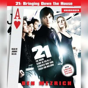 21: Bringing Down the House Movie Tie-In The Inside Story of Six M.I.T. Students Who Took Vegas for Millions, Ben Mezrich