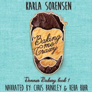 Baking Me Crazy, Karla Sorensen