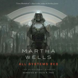 All Systems Red, Martha Wells