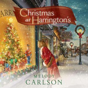 Christmas at Harrington's, Melody Carlson