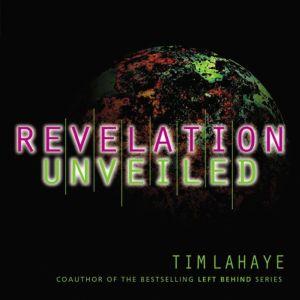 Revelation Unveiled, Tim LaHaye