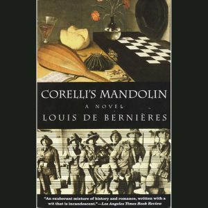 Corelli's Mandolin A Novel, Louis de Bernieres
