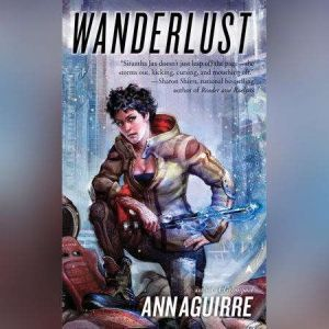 Wanderlust, Ann Aguirre