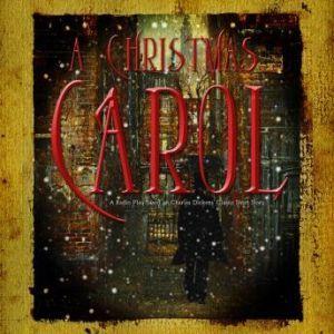 A Christmas Carol: A Radio Play Based on Charles Dickens Classic Short Story, Charles Dickens, script by Shane Salk