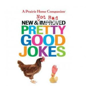 New and Not Bad Pretty Good Jokes, Garrison Keillor