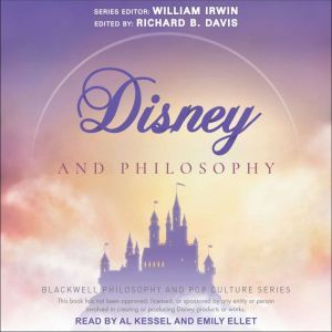 Disney and Philosophy Truth, Trust, and a Little Bit of Pixie Dust, Richard Brian Davis