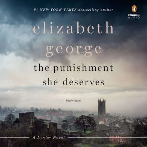 The Punishment She Deserves A Lynley Novel, Elizabeth George