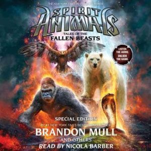 Spirit Animals: Special Edition #3: Tales of the Fallen Beasts, Brandon Mull