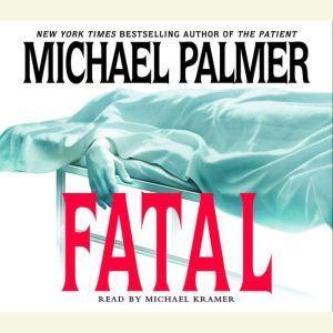 Fatal, Michael Palmer