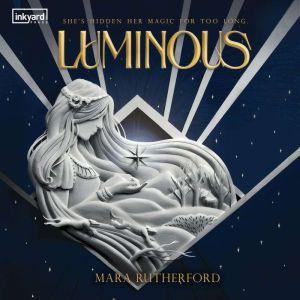 Luminous, Mara Rutherford