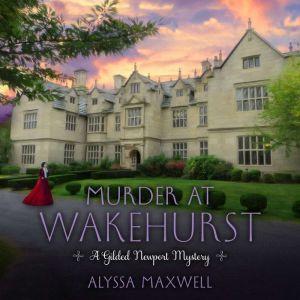 Murder at Wakehurst, Alyssa Maxwell