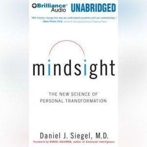 Mindsight The New Science of Personal Transformation, Daniel J. Siegel, M.D.