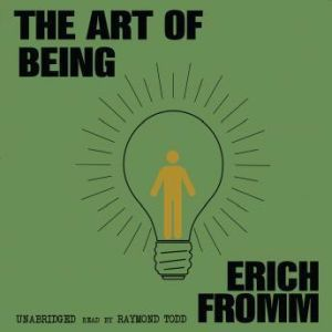 The Art of Being, Erich Fromm