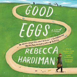Good Eggs: A Novel, Rebecca Hardiman