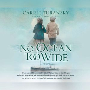 No Ocean too Wide, Carrie Turansky