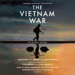 The Vietnam War An Intimate History, Geoffrey C. Ward