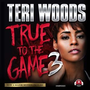 True to the Game III, Teri Woods