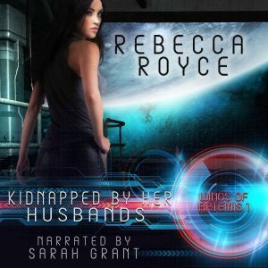Kidnapped By Her Husbands: A Reverse Harem Science Fiction Romance, Rebecca Royce