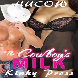 The Cowboys Milk: Hucow, Kinky Press