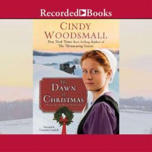 The Dawn of Christmas: A Romance of the Heart of Amish Country, Cindy Woodsmall
