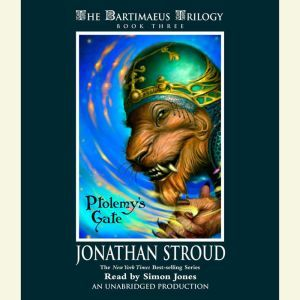 The Bartimaeus Trilogy, Book Three: Ptolemy's Gate, Jonathan Stroud