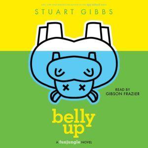 Belly Up, Stuart Gibbs