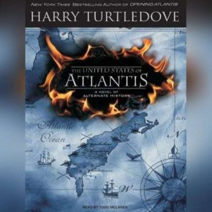 The United States of Atlantis: A Novel of Alternate History, Harry Turtledove