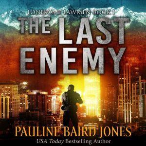 Last Enemy: Lonesone Lawmen 1, Pauline Baird Jones