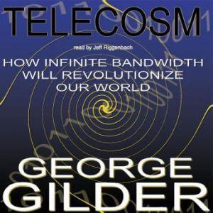 Telecosm, George Gilder