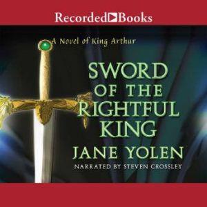 Sword of the Rightful King, Jane Yolen