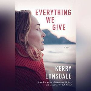 Everything We Give, Kerry Lonsdale