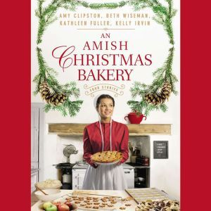 An Amish Christmas Bakery: Four Stories, Amy Clipston