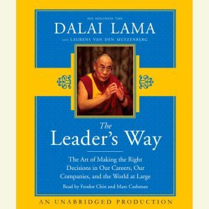 The Leader's Way: The Art of Making the Right Decisions in Our Careers, Our Companies, and the World at Large, His Holiness The Dalai Lama