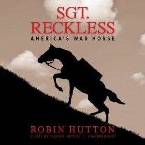 Sgt. Reckless: Americas War Horse, Robin Hutton